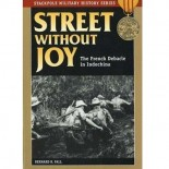 STREET WITHOUT JOY, The French Debacle in Indochina